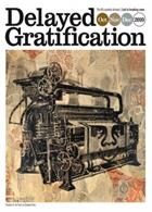 Delayed Gratification  Magazine Issue