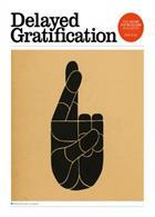 Delayed Gratification  Magazine Issue