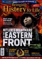 Bringing History To Life Magazine Issue NO 45