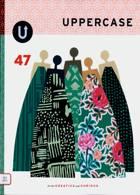 Uppercase Magazine Issue 47