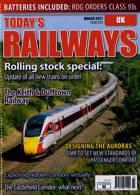Todays Railways Uk Magazine Issue MAR 21