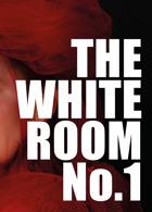 The White Room Magazine Issue No.1