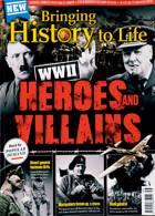 Bringing History To Life Magazine Issue NO 56