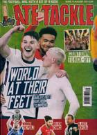 Late Tackle Magazine Issue NO 75