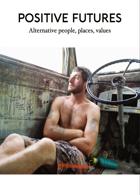 Positive Futures Magazine Issue NO 3