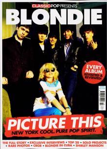 Classic Pop Presents Magazine BLONDIE Order Online
